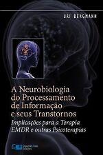A Neurobiologia Do Processamento de Informação e Seus Transtornos :...