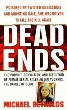Dead Ends: The Pursuit, Conviction and Execution of Female Serial Killer Aileen
