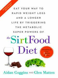 The Sirtfood Diet by Aidan Goggins and Glen Matten⚠️Read Description👇