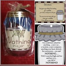 """NOTHING IN A JAR""Gift DID THEY SAY THEY WANTED NOTHING FOR B-day/Holidays"