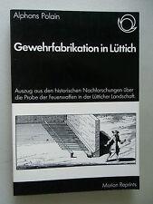 Gewehrfabrikation in Lüttich 1864/1977 historischen Nachforschungen Feuerwaffen