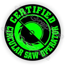 Circular Saw Operator Funny Hard Hat Sticker ~ Helmet Decal Safety Laborer Label