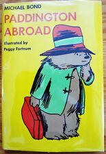 PADDINGTON ABROAD by Michael Bond- 1972 - HC/DJ -Illustrated - V. Nice!