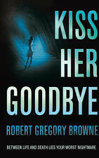 Kiss Her Goodbye, Gregory Browne, Robert, 0330445359, New Book