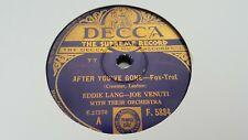 EDDIE LANG AFTER YOU''VE GONE & FAREWELL BLUES DECCA F5884