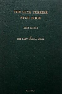 THE SKYE TERRIER STUD BOOK 1955 TO 1963 BY THE LADY MARCIA MILES SIGNED COPY
