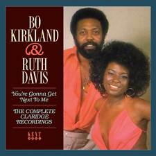 Bo Kirkland & Ruth Davis - You're Gonna Get Next To Me: The Claridge Recordings