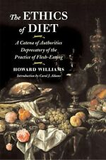 The Ethics of Diet: A Catena of Authorities Deprecatory of the Practice of...
