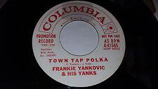 "FRANKIE YANKOVIC My Darling Ann / Town Tap Polka 7"" 45rpm Columbia 4-41565 PROMO"