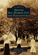 Around Egg Harbor City and Pleasantville [Images of America] [NJ]