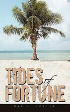 Tides of Fortune by Daniel Foster (2011, Paperback)