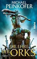 Die Ehre der Orks / Orks Bd.5 von Michael Peinkofer (2016, Taschenbuch)