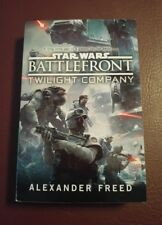 Star Wars: Battlefront: Twilight Company by Alexander Freed Paperback