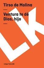 Ventura Te de Dios, Hijo by Tirso de Molina (2014, Paperback)
