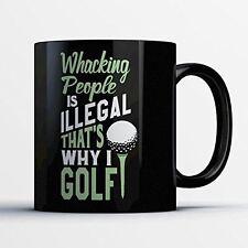 Golf Coffee Mug - Whacking People is Illegal - Funny 11 oz Black Ceramic Tea Cup