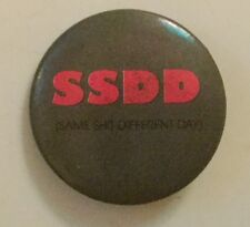 SSDD Same Sh@t Different Day Button Pin