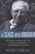 A Class with Drucker: The Lost Lessons of the World's Greatest Management Teache