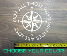 "Not All Those Who Wander Are Lost Sticker Decal 5.5"" Compass DIE CUT XO"