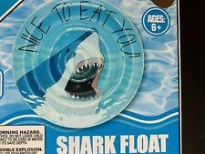 "SHARK FLOAT Pool Beach SWIM Inflatable 42"" NIB SAYS "" NICE TO EAT YOU!"" ON IT!"