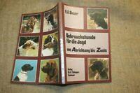 Fachbuch Abrichtung Jagdgebrauchshund, Hundeerziehung, Wachhund, 1976