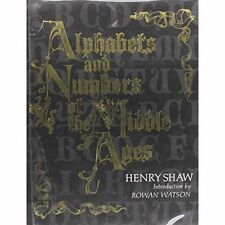 """""""VERY GOOD"""" Alphabets and Numbers of the Middle Ages, Shaw, Henry, Book"""