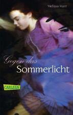 Sommerlicht-Serie, Band 1: Gegen das Sommerlicht von Marr, Melissa