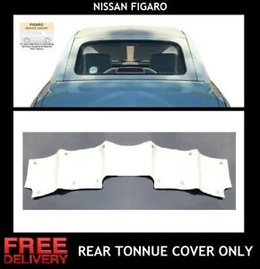 FOR NISSAN FIGARO REAR TONNUE  COVER'THESE ARE THE BEST ON THE MARKET' HAND MADE