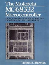 The Motorola MC68332 Microcontroller: Product Design, Assembly Language Programm