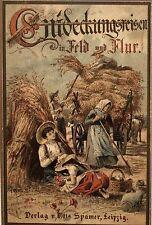 Wagner, Hermann. Entdeckungs-Reisen in Feld und Flur. Spamer 1901