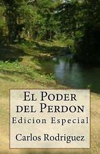 El Poder Del Perdon : Edicion Especial by Carlos Rodriguez (2014, Paperback)