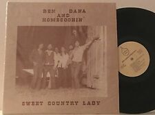 BEN, DANA & HOME COOKIN'~SWEET COUNTRY LADY~RARE PRIVATE COUNTRY LP~SHRINK~NM