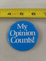 Vintage MY OPINION COUNTS Slogan Movement pin button pinback Generation *A
