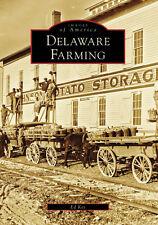 Delaware Farming [Images of America] [DE] [Arcadia Publishing]