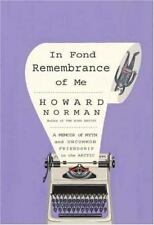 In Fond Remembrance of Me : A Memoir of Myth and Uncommon Friendship in the Arc…