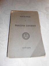 "1908 Edition "" CATALOGUE OF PRINCETON UNIVERSITY "" 1908-1909"