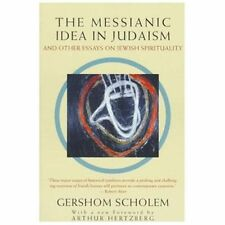 The Messianic Idea in Judaism : And Other Essays on Jewish Spirituality by Gers…