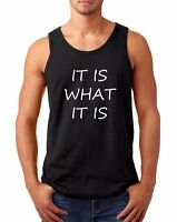 Men's Tank Top It Is What It Is T-Shirt Cool College Tee Funny Humor Party Shirt