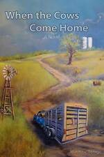 NEW When The Cows Come Home by Matthew George