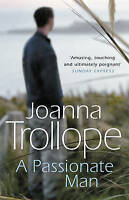 """VERY GOOD"" A Passionate Man, Trollope, Joanna, Book"