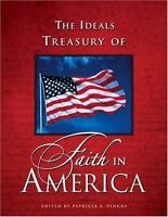 The Ideals Treasury of Faith in America Hardcover Patricia A. Pingry