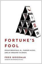 Fortune's Fool: Edgar Bronfman, Jr., Warner Music, and an Industry in Crisis