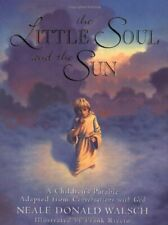 Little Soul and the Sun: A Children's Parable Adapted from Conversations with ,