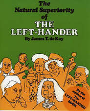 NEW The Natural Superiority of the Left-Hander by James Tertius de Kay