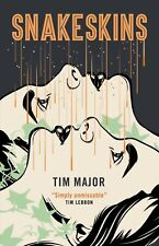 Amazing mystery! Snakeskins by Tim Major (ARC) - fantastic read
