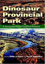 Dinosaur Provincial Park: A Spectacular Ancient Ecosystem Revealed-ExLibrary