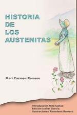 Historia de Los Austenitas : Una Cronica de Jane Austen en Castellano y Sus...