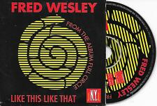 FRED WESLEY - Like this, Like that CD SINGLE 3TR Benelux Cardsleeve 1998 Funk
