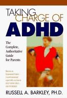 Taking Charge of ADHD: The Complete Authoritative Guide for Parents
