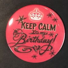"*KEEP CALM* IT'S MY BIRTHDAY *On Red* PIN-BACK BUTTON - LARGE  3.5"" DIAMETER"