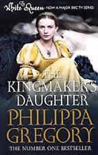 PHLIPPA GREGORY ___ THE KINGMAKER'S DAUGHTER __ BRAND NEW ___ FREEPOST UK